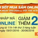 Cơn sốt mua sắm online – Giảm ngay 300K với thẻ ACB VISA/MASTERCARD